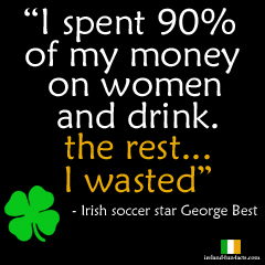 irish soccer star george best on money, women and drinking