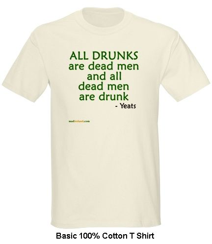 irish drinking t shirt yeats