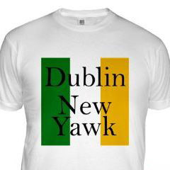 Dublin New Yawk T-Shirt