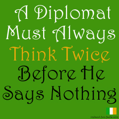 an Irish diplomat's proverb